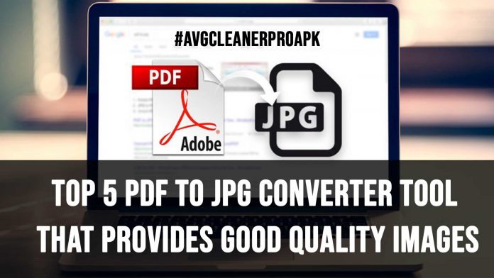Top 5 PDF to JPG Converter Tool That Provides Good Quality Images
