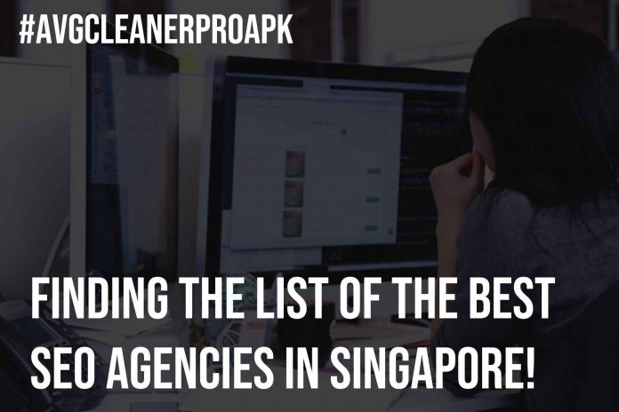 Finding the list of the Best SEO Agencies in SingaporeFinding the list of the Best SEO Agencies in Singapore