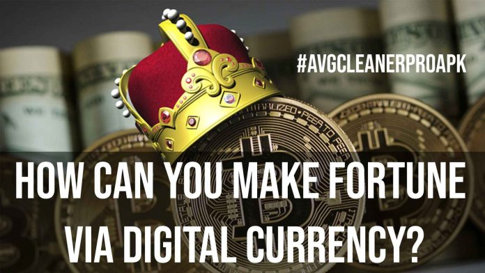 How Can you Make Fortune via Digital Currency