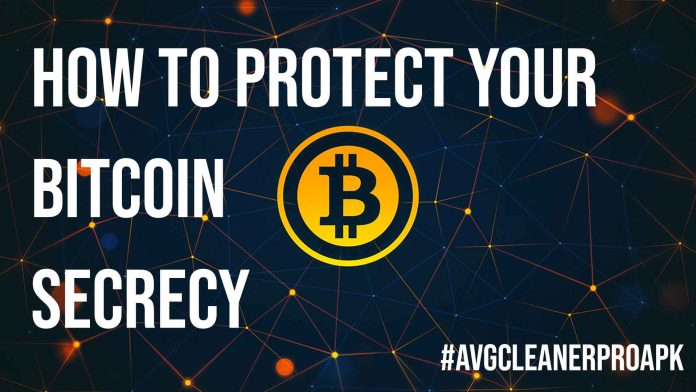 How to Protect Your Bitcoin Secrecy