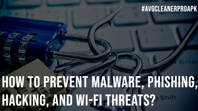 How to Prevent Malware Phishing Hacking and Wi Fi Threats
