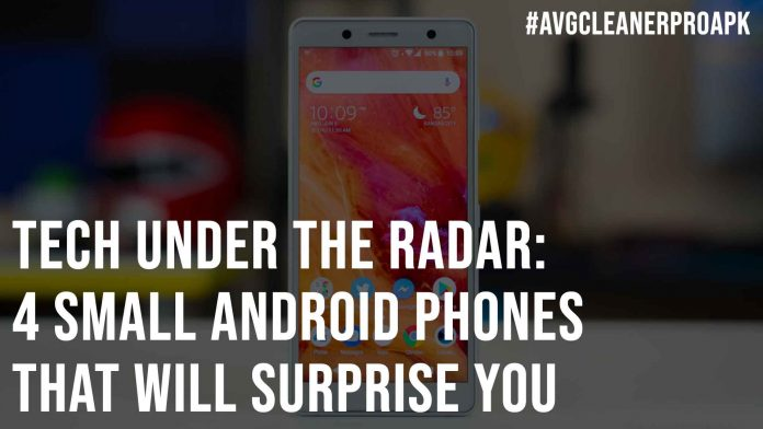 Tech Under The Radar 4 Small Android Phones That Will Surprises You