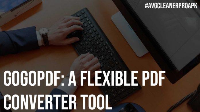 GoGoPDF A Flexible PDF Converter Tool