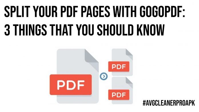 Split Your PDF Pages with GoGoPDF 3 Things That You Should Know