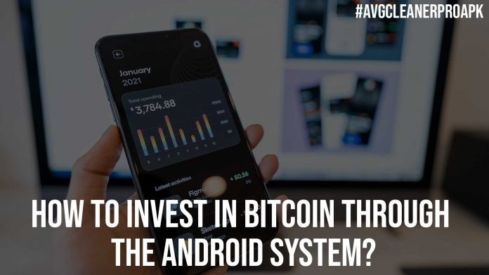 How To Invest In Bitcoin Through The Android System
