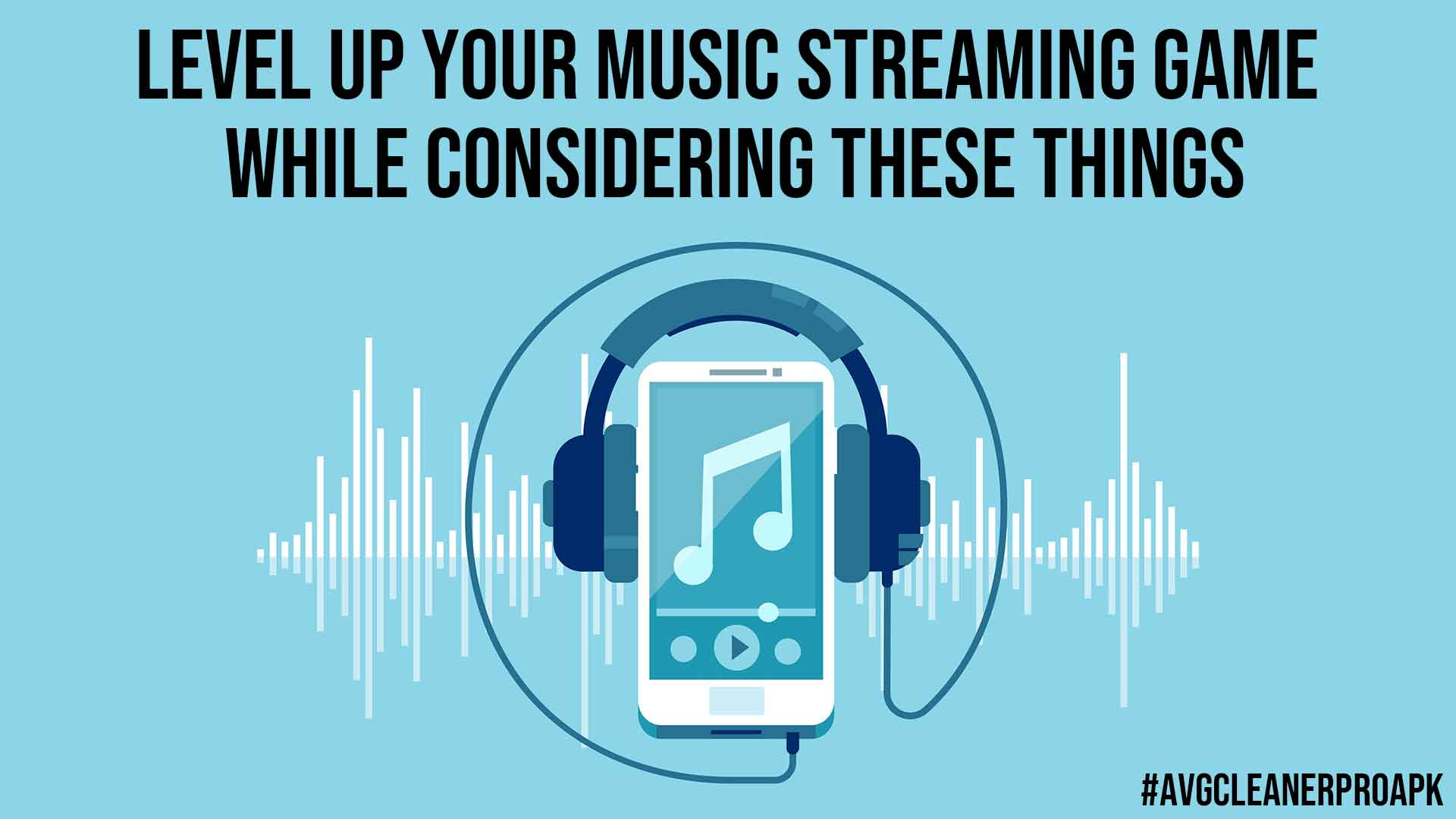 Level Up your Music Streaming Game While Considering These Things