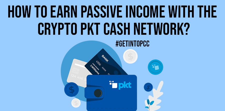 How To Earn Passive Income With The Crypto PKT Cash Network